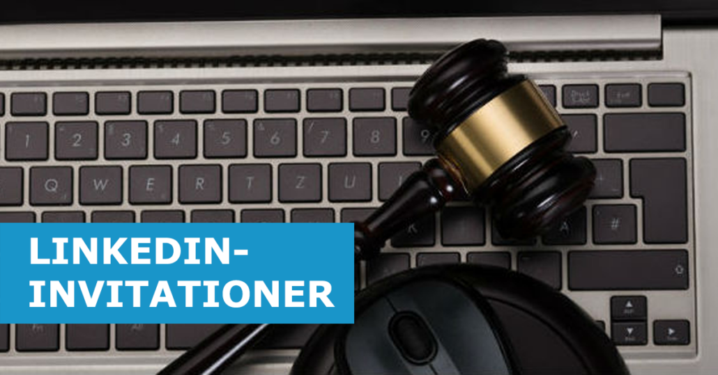 Forbrugerombudsmanden: LinkedIn-invitationer ulovlige-ish…
